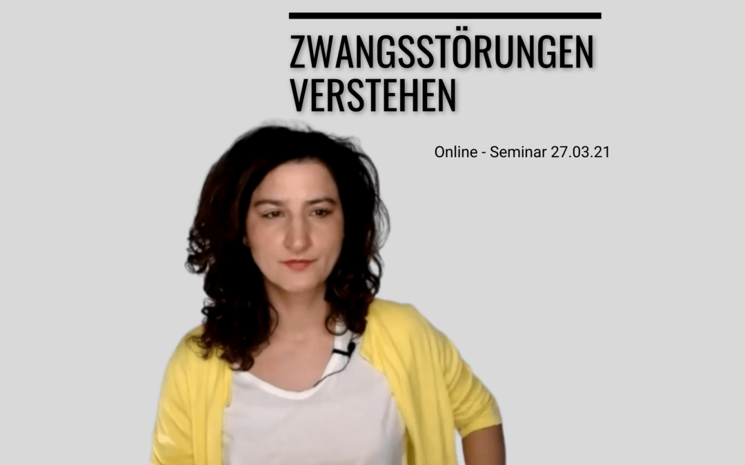 Zwangsstörungen verstehen- Online- Seminar 27.03.2021